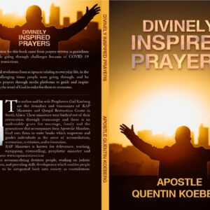 Divinely Inspired Prayers by Quentin Koeberg