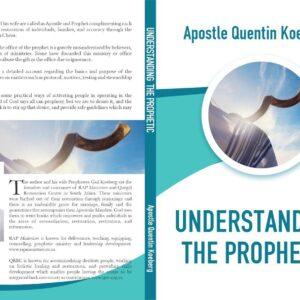 Understanding The Prophetic by  Quentin Koeberg